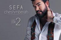 SEFA CHESHMBERAH – BENDEN ADAM OLMAZ