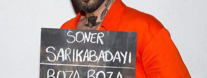 "SONER SARIKABADAYI – ""BOZA BOZA"""