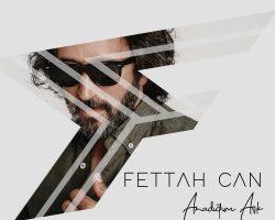 "FETTAH CAN – ""ARADIĞIM AŞK"""