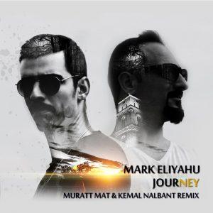 Mark Eliyahu - Joourney ( Muratt Mat & Kemal Nalbant Remix )
