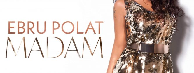 EBRU POLAT – MADAM