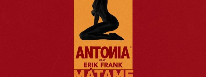 ANTONIA & ERIK FRANK – MATAME ( MURATT MAT & KEMAL NALBANT REMIX )