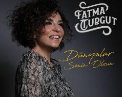 """FATMA TURGUT'TAN SEVENLERİNE SÜRPRİZ """"DÜNYALAR SENİN OLSUN"""""""