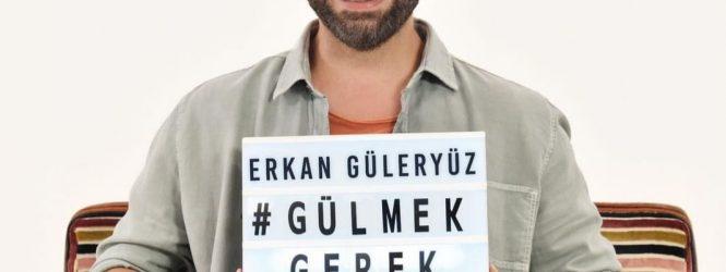 """ERKAN GÜLERYÜZ """"GÜLMEK GEREK"""""""